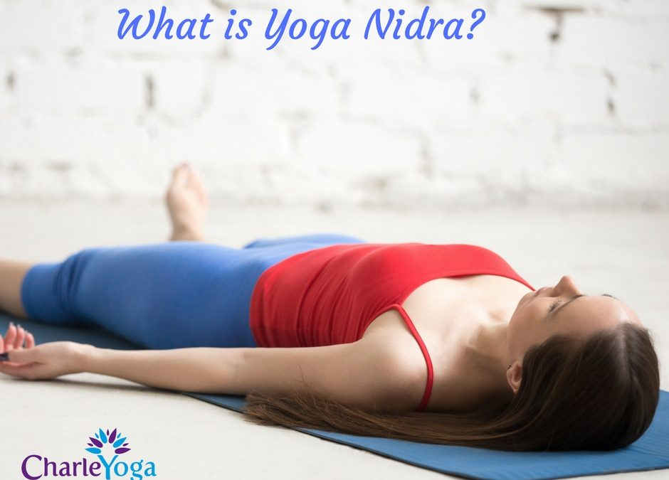 What Is Yoga Nidra And Why Should You Practice It?